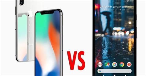 pixel 2 xl vs iphone x which big budget smartphone is actually worth your mirror