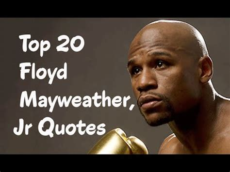 top  floyd mayweather jr quotes  american retired