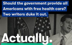 What's Better: Medicare For All, Or A Free-Market Health ...