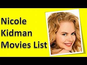 Nicole Kidman Movies List - YouTube