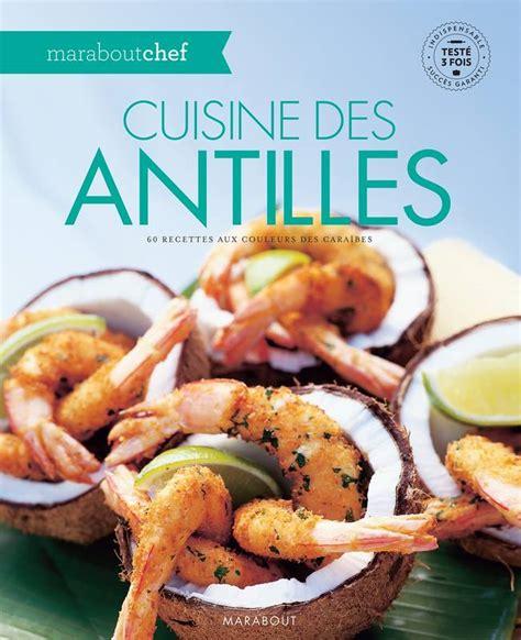 livre cuisine des antilles collectif marabout cuisine