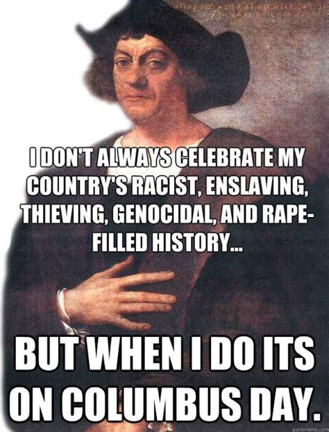 Christopher Columbus Memes - why we should abolish columbus day now attn