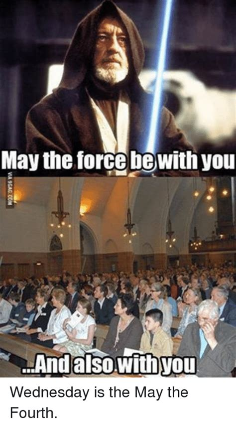 May the Force Be With You and Also With You Wednesday Is ...