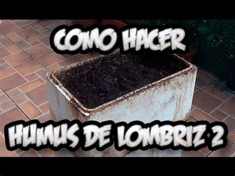 como hacer mo241os de como hacer humus de lombriz 2 abono organico la huertina de toni