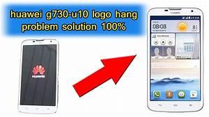 Huawei G730-u10 Logo Hang Problem Solution 100