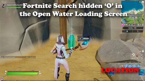 fortnite search hidden    open water loading