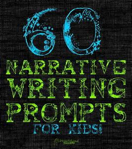 60 Narrative Writing Prompts for Kids   Squarehead Teachers