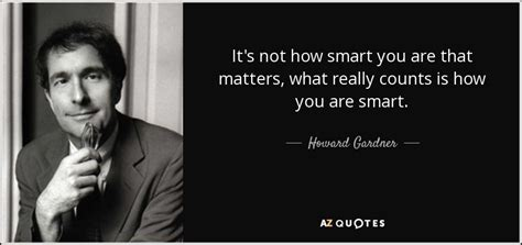 howard gardner quote    smart