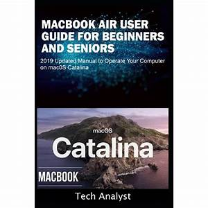 Macbook Air User Guide For Beginners And Seniors   2019