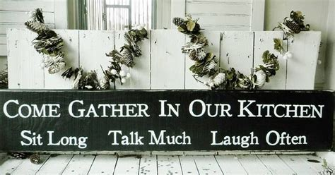 'Come gather     Sit Long Talk Much Laugh Often