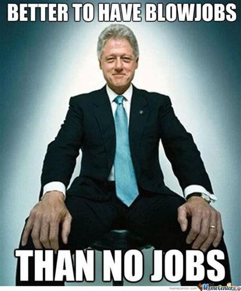 Clinton Memes - bill clinton by lowblow meme center