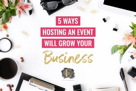 Tries Your Business Grow 5 Ways Hosting An Event Ready Grow Your Business Archives