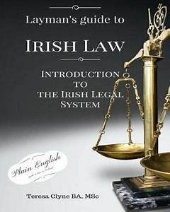 Layman39s Guide To Irish Law An Introduction To The Irish
