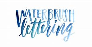 Tips for lettering using a waterbrush for Water brush lettering