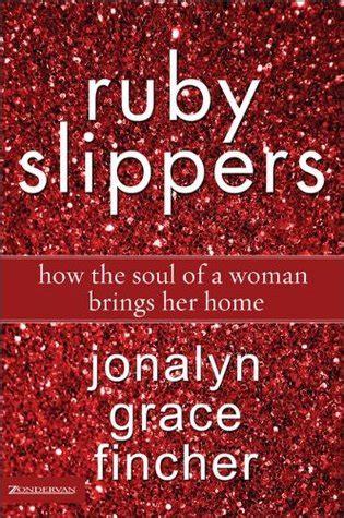 ruby slippers   soul   woman brings  home