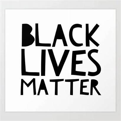 Lives Matter Prints Society6 Poster Blacklivesmatter Wall
