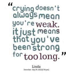 Crying Doesn't Mean You're Weak Quotes