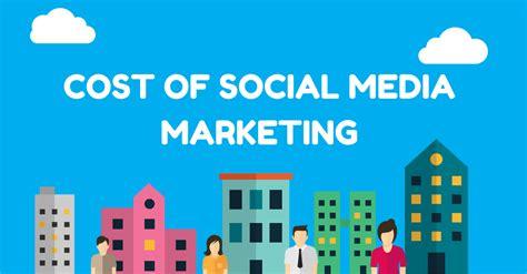 social media marketing how much does social media marketing cost