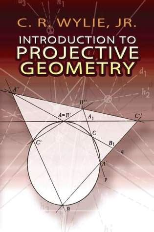 Introduction To Projective Geometry By C Ray Wylie — Reviews, Discussion, Bookclubs, Lists