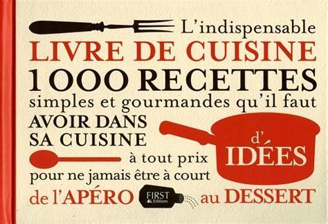 livres de cuisine l indispensable livre de cuisine aux éditions