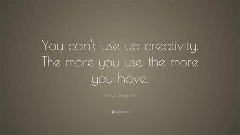 maya angelou quote     creativity