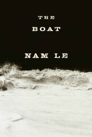 The Boat Nam Le by The Boat By Nam Le Reviews Discussion Bookclubs Lists