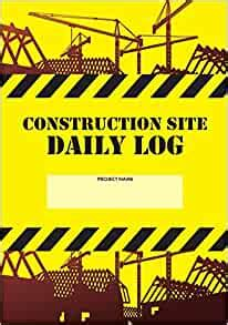 construction site daily log construction superintendent