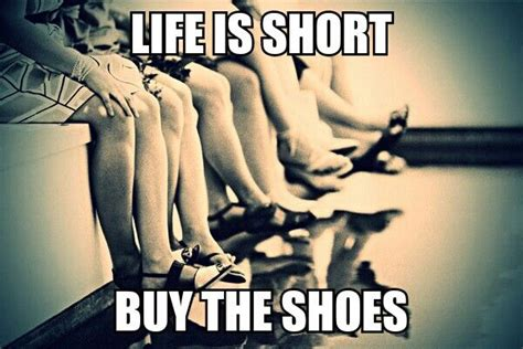Buy All The Shoes Meme - buy the shoes my memes pinterest