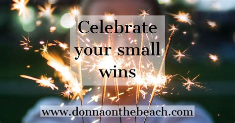 Celebrate Your Small Wins - Donnaonthebeach