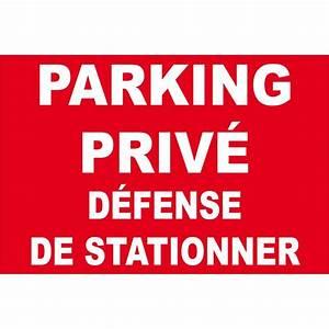 Panneau Interdit De Stationner : panneau parking priv d fense de stationner ~ Dailycaller-alerts.com Idées de Décoration