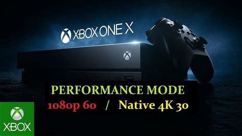 Xbox One X Performance Mode 1080p 60 Fps For The Win