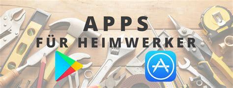 Badreparatur Selber Machen Fuenf Tipps Fuer Heimwerker by Die 5 Besten Heimwerker Apps Und Ein Gadget Das Du Sehen