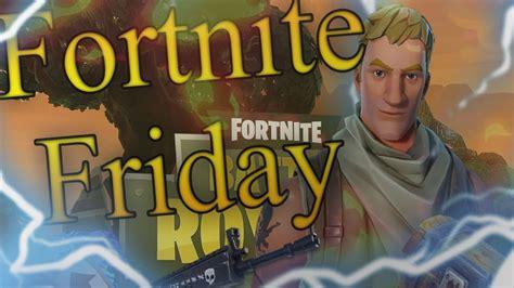 fortnite friday  season  updatefortnite battle