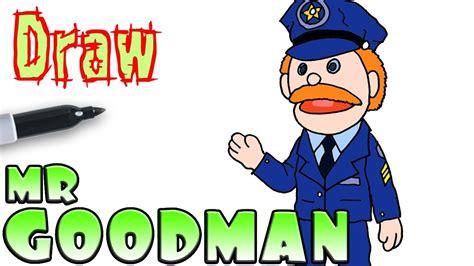 How To Draw Mr Goodman