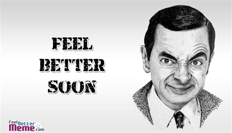 Funny Feel Better Meme - the gallery for gt mr bean funny quotes
