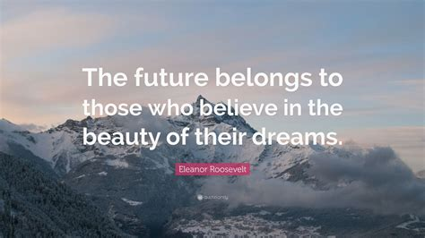 eleanor roosevelt quote  future belongs