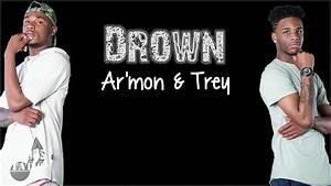 Lyrics: Ar'mon & Trey - Drown - YouTube  Trey