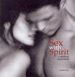 Sex With Spirit   An Illustrated Guide To Techniques And