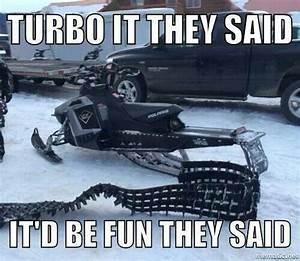 99 best Snowmob... Funny Polaris Quotes