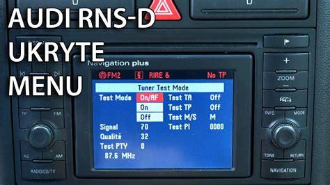 audi navigation plus jak uruchomić ukryte menu serwisowe w rns d navigation