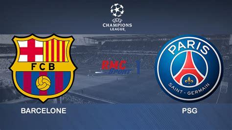 PSG Barcelone streaming vf gratuit Paris PSG vs Barcelone ...