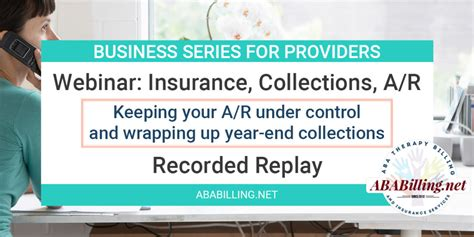 Accounts receivable financing turns your outstanding invoices into capital for your business. Webinar: Insurance, Collections, and Accounts Receivable | ABABilling.net