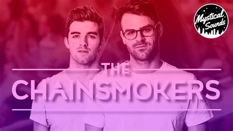 The Best Song Best Of The Chainsmokers Top 10 Best Songs Of The
