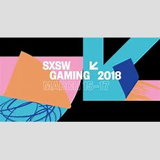Sxsw Gaming Festival  March 1517, 2018