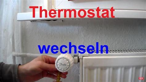 thermostat für heizung thermostat heizung wechseln erneuern heizungsthermostat auswechseln heizungsventil gangbar