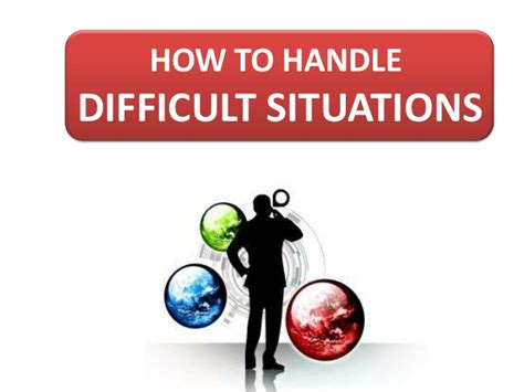 How To Handle Difficult Situation