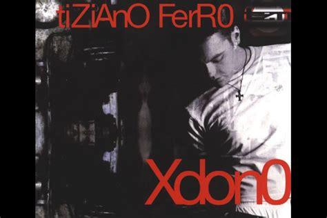 Xdono Testo by 187 La Canzone Di Tiziano Ferro Xdono Compie 12 Anni