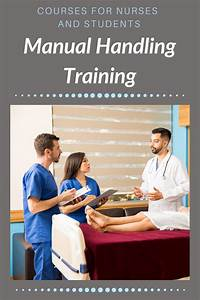 Manual Handling Courses Designed For Nurses And Students