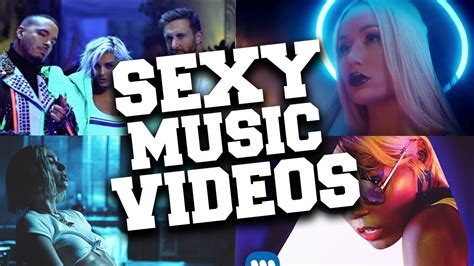 Top 40 Sexy Music Videos Of 2018 Youtube