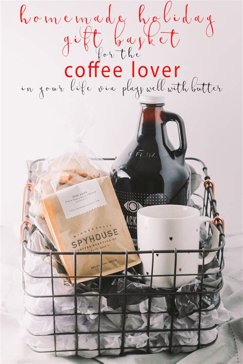 coffee gift basket   holidays  playswellwithbutter